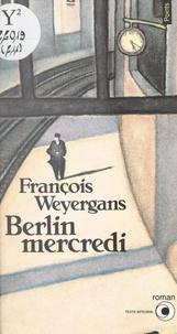 François Weyergans - Berlin mercredi.