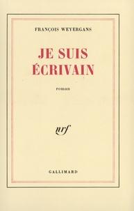 François Weyergans - Je suis écrivain.
