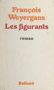 François Weyergans - Les figurants.