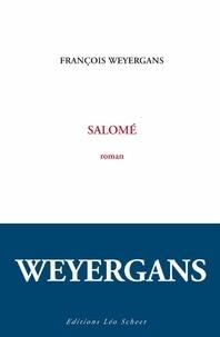 François Weyergans - Salomé.