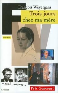 François Weyergans - Trois jours chez ma mère (Prix Goncourt 2005).