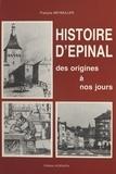 François Weymuller - Histoire d'Épinal des origines à nos jours.