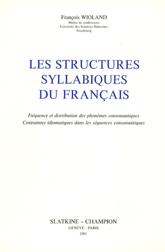 François Wioland - Les structures syllabiques du français.