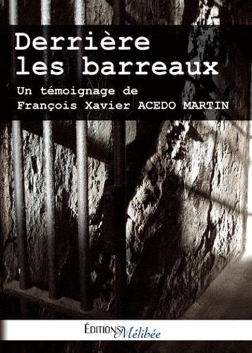 François Xavier Acedo Martin - Derrière les barreaux.
