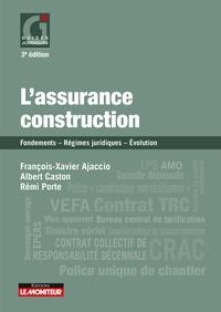 François-Xavier Ajaccio et Albert Caston - L'assurance construction - Fondements  - Régimes juridiques -  Évolution.