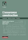 François-Xavier Ajaccio et Albert Caston - L'assurance construction - Fondements - Régime juridique - Evolution.