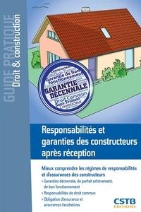 Responsabilités et garanties des constructeurs après réception - François-Xavier Ajaccio |