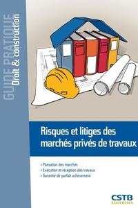 François-Xavier Ajaccio - Risques et litiges des marchés privés de travaux.