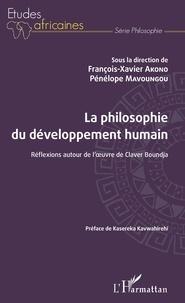François-Xavier Akono et Pénélope-Natacha Mavoungou-Pemba - La philosophie du développement humain - Réflexions autour de l'oeuvre de Claver Boundja.
