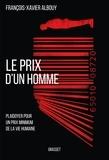 François-Xavier Albouy - Le prix d'un homme - Plaidoyer pour un prix minimum de la vie humaine.
