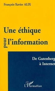 François-Xavier Alix - Une éthique pour l'information - De Gutenberg à Internet.