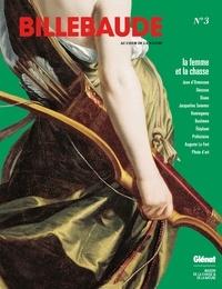 François-Xavier Allonneau - Billebaude N° 3 : La femme et la chasse.