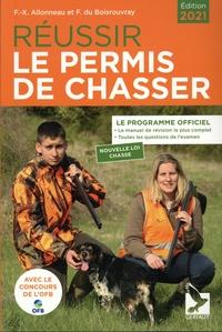 François-Xavier Allonneau et Boisrouvray fernand Du - Réussir le permis de chasse 2021.
