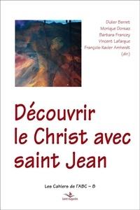 François-Xavier Amherdt et Monique Dorsaz - Découvrir le Christ dans l'Evangile de Jean.