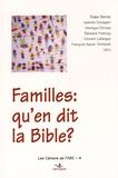 François-Xavier Amherdt et Didier Berret - Familles : qu'en dit la Bible ?.