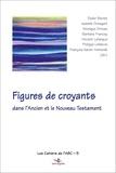 François-Xavier Amherdt et Didier Berret - Figures de croyants dans l'Ancien et le Nouveau Testament.