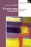 François-Xavier Amherdt - L'animation biblique de la pastorale - 120 propositions pratiques.