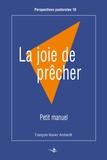 François-Xavier Amherdt - La joie de prêcher - Petit manuel.