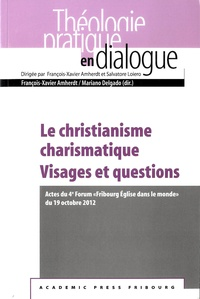 Le christianisme charismatique : visages et questions- Actes du 4e Forum