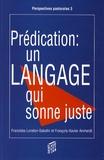 François-Xavier Amherdt et Franziska Loretan-Saladin - Prédication : un langage qui sonne juste - Pour un renouvellement poétique de l'homélie à partir des réflexions littéraires de la poétesse Hilde Domin.
