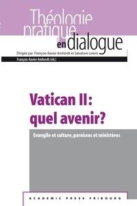 François-Xavier Amherdt - Vatican II : quel avenir ? - Evangiles et culture, paroisses et ministères.