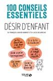 François-Xavier Aubriot et Lucie Delaroche - 100 questions sur le désir d'enfant.