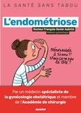 François-Xavier Aubriot - L'endométriose - Mieux la comprendre, mieux la vivre.