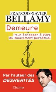 Demeure- Pour échapper à l'ère du mouvement perpétuel - François-Xavier Bellamy | Showmesound.org