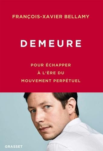 Demeure - François-Xavier Bellamy - Format ePub - 9782246815594 - 13,99 €