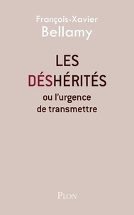 Les déshérités ou l'urgence de transmettre - François-Xavier Bellamy - Format ePub - 9782259229449 - 11,99 €