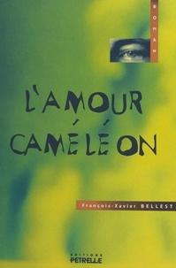 François-Xavier Bellest - L'amour caméléon.