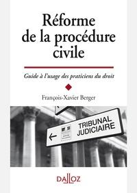 François-Xavier Berger - Réforme de la procédure civile - Guide à l'usage des praticiens.