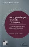 François-Xavier Bernard - Les apprentissages collectifs instrumentés - Modélisation des situations, analyse des interactions.