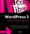 François-Xavier Bois et Laurence Bois - WordPress 3 pour le blogueur efficace - Installation, personnalisation et nomadisme (iPhone/iPad, Android...).