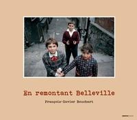 François-Xavier Bouchart - En remontant Belleville.