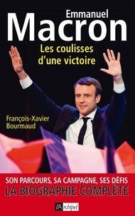 François-Xavier Bourmaud - Emmanuel Macron, les coulisses d'une victoire.
