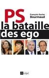 François-Xavier Bourmaud - PS : la bataille des ego.