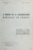 François-Xavier Brandicourt - À propos de la vulgarisation médicale en France - Thèse présentée et soutenue publiquement le 29 mars 1965, pour obtenir le grade de Docteur en médecine.