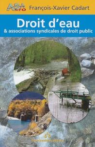 François-Xavier Cadart - Droit d'eau & Associations syndicales de droit public.