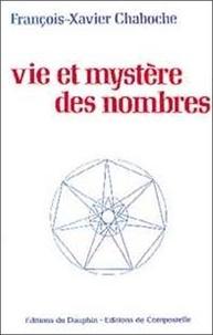 François-Xavier Chaboche - Vie et mystère des nombres.