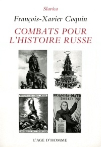 François-Xavier Coquin - Combats pour l'histoire russe.