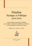 François-Xavier Cuche et Jacques Le Brun - Fénelon - Mystique et Politique (1699-1999).