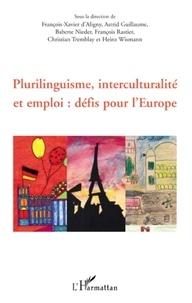 François-Xavier d' Aligny et Astrid Guillaume - Plurilinguisme, interculturalité et emploi : défis pour l'Europe.