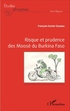 François-Xavier Damiba - Risque et prudence des Moosé du Burkina Faso.