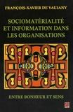 François-Xavier de Vaujany - Sociomatérialité et information dans les organisations - Entre bonheur et sens.