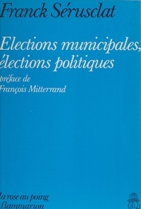 François-Xavier Delmas - Élections municipales, élections politiques.