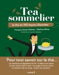 François-Xavier Delmas et Mathias Minet - Tea Sommelier - Le thé en 160 leçons illustrées.