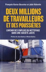 François-Xavier Devetter et Julie Valentin - Deux millions de travailleurs et des poussières - L'avenir des emplois de nettoyage dans une société juste.