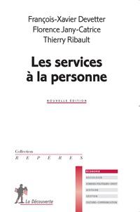 François-Xavier Devetter et Florence Jany-Catrice - Les services à la personne.
