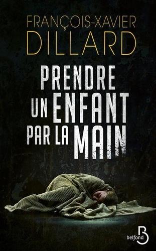 https://products-images.di-static.com/image/francois-xavier-dillard-prendre-un-enfant-par-la-main/9782714482013-475x500-1.jpg